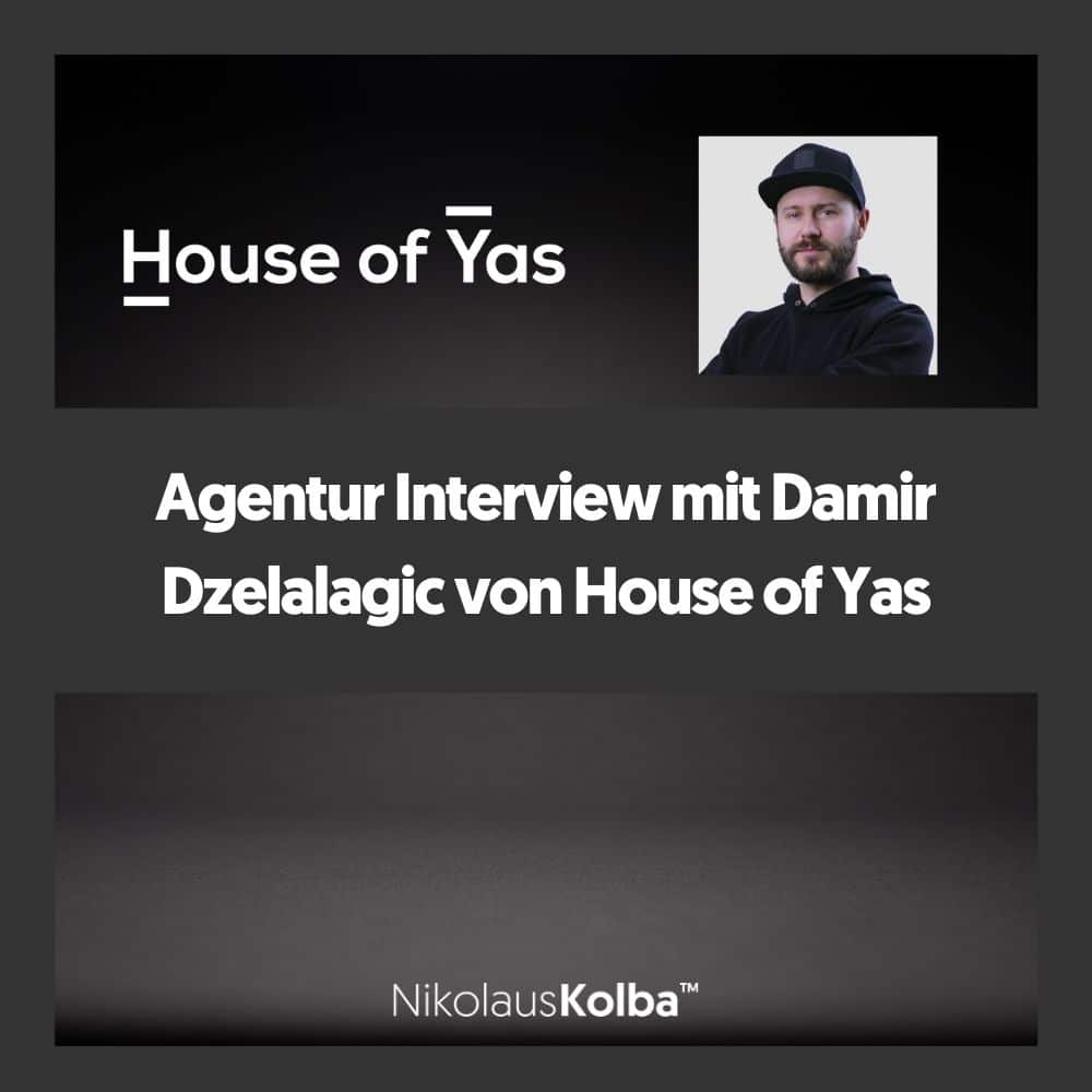 Agentur Interview mit Damir Dzelalagic von House of Yas